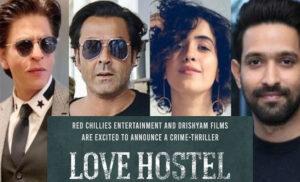 सान्या मल्होत्रा, विक्रांत मैसी और बॉबी देओल ने लिया Love Hostel में एडमिशन, शाहरुख खान ने किया ऐलान