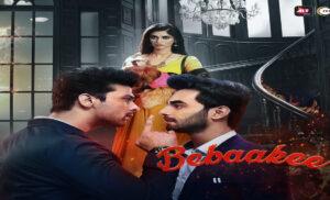 Bebaakee सीजन 1 पार्ट – 2, देखें ALT Balajee और Zee 5 पर