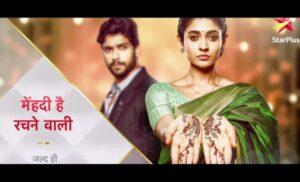 """Star Plus के अपकमिंग शो """"मेहंदी है रचने वाली"""" की शूटिंग हैदराबाद में, प्रोमो लाॅन्च से ही थी चर्चा"""